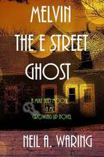 Melvin the E Street Ghost