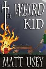 The Weird Kid
