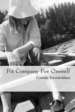 Fit Company for Oneself