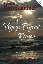 A Voyage Beyond Reason