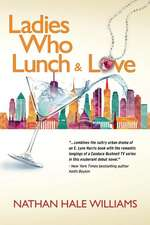 Ladies Who Lunch & Love
