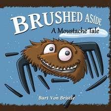 Brushed Aside