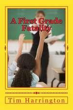 A First Grade Fatality
