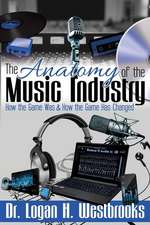 The Anatomy of the Music Industry: How the Game Was & How the Game Has Changed