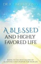 A Blessed and Highly Favored Life