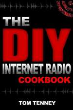 The DIY Internet Radio Cookbook