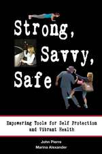 Strong, Savvy, Safe