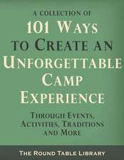 101 Ways to Create an Unforgettable Camp Experience