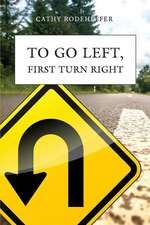 To Go Left, First Turn Right