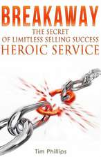 Breakaway - The Secret of Limitless Selling Success