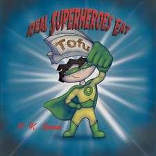 Real Superheroes Eat Tofu