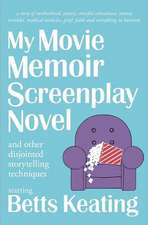 My Movie Memoir Screenplay Novel (and Other Disjointed Storytelling Techniques)