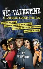 The Vic Valentine Classic Case Files