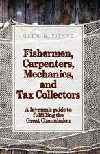 Fishermen, Carpenters, Mechanics and Tax Collectors