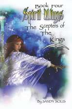 Spirit Wings the Scepters of the Kings