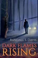 Dark Flames Rising