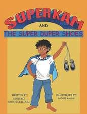 Super Kam and The Super Duper Shoes