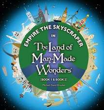 Empire the Skyscraper in the Land of Man-Made Wonders (Book 1 & Book 2)