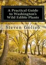 A Practical Guide to Washington's Wild Edible Plants