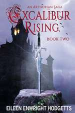 Excalibur Rising Book Two: Book Two