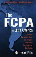 The FCPA in Latin America: Common Corruption Risks and Effective Compliance Strategies for the Region