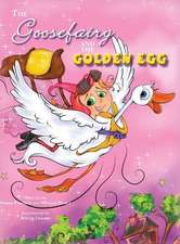 The Goose Fairy and the Golden Egg