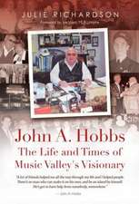John A. Hobbs The Life and Times of Music Valley's Visionary