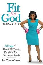 Fit for God to Win at Life