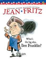 What's the Big Idea, Ben Franklin
