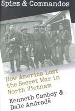 Spies and Commandos:  How America Lost the Secret War in North Vietnam
