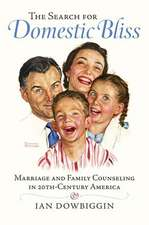 The Search for Domestic Bliss:  Marriage and Family Counseling in 20th-Century America