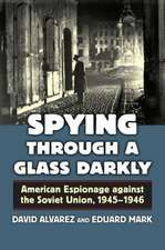 Spying Through a Glass Darkly:  American Espionage Against the Soviet Union, 1945 - 1946