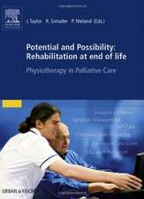 Potential and Possibility: Rehabilitation at end of life: Physiotherapy in Palliative Care