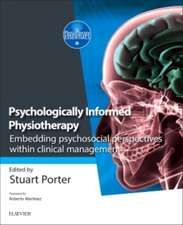 Psychologically Informed Physiotherapy: Embedding psychosocial perspectives within clinical management