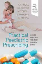 Practical Paediatric Prescribing: How to Prescribe the Most Common Drugs