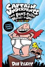 Captain Underpants: Two Pant-tastic Novels in One (Full Colour!)