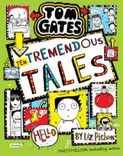 Pichon, L: Tom Gates 18: Ten Tremendous Tales (HB)
