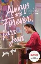 HAN, J: ALWAYS & FOREVER LARA JEAN