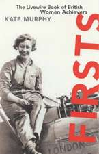 Firsts: Livewire Book of British Women Achievers