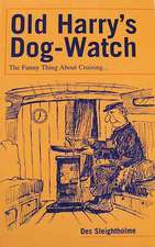 Sleightholme, D: Old Harry's Dog-watch