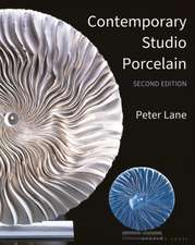 Contemporary Studio Porcelain: Materials, techniques and expressions