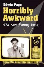 Horribly Awkward: The New Funny Bone