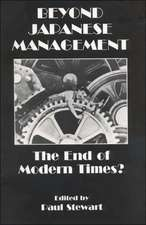 Beyond Japanese Management:  The End of Modern Times?
