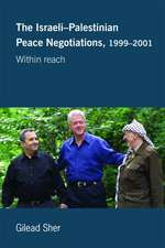 The Israeli-Palestinian Peace Negotiations, 1999-2001:  Within Reach