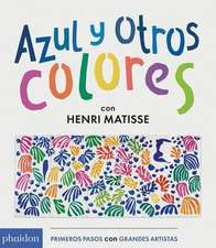 Azul Y Otros Colores Con Henri Matisse (Blue and Other Colors with Henri Matisse) (Spanish Edition)