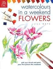 Watercolours in a Weekend:  Flowers