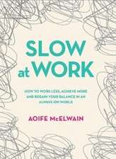 SLOW HOW TO KEEP SLOWING DOWN