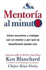 Mentoría al minuto: Cómo encontrar y trabajar con un mentor y por qué se beneficiaría siendo uno