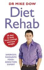 Diet Rehab: Beat food cravings and lose weight in just 28 days