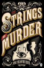 The Strings of Murder: Frey & McGray Book 1